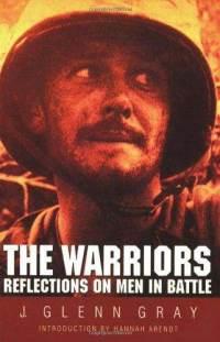 warriors-reflections-on-men-in-battle-j-glenn-gray-paperback-cover-art[1]